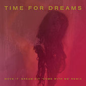 Move It (Dream Kit 'Come With Me' Remix) by Time For Dreams