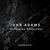 Bohemian Rhapsody (Acoustic) di John Adams