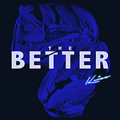 The Better by Kuizz