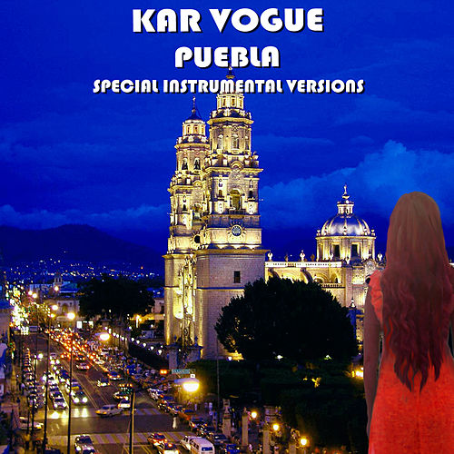Puebla (Special Instrumental Versions [Tribute To Alvaro Soler]) de Kar Vogue