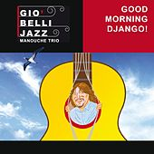 Good Morning Django! de Giò Belli Jazz Manouche Trio