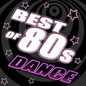 Best of 80's Dance, Vol 4 - #1 80's Dance Club Hits Remixed by Various Artists