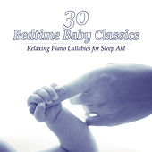 30 Bedtime Baby Classics: Relaxing Piano Lullabies for Sleep Aid by Agnese Sojka