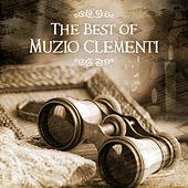 The Best of Muzio Clementi – Emotional Classical Music with Famous Composer to Well Being and Calm Down by Various Artists