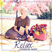 Relax: Classical Music for Well Being, Relaxing Mind & Better Mood by Wladimir Holek