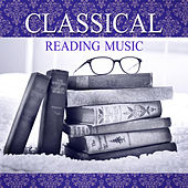Classical Reading Music – Boost Your Brain Power, Fast Learning, Classical Songs for Mind Exercises by Various Artists