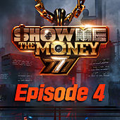 Show Me the Money 777 (Episode 4) de Various Artists