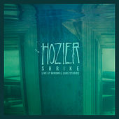 Shrike (Live at Windmill Lane Studios) by Hozier