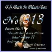 Cantata No. 77, 'Du sollt Gott, deinen Herren, lieben'', BWV 77 de Shinji Ishihara