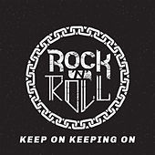 Rock n Roll: Keep On Keeping On von Various Artists