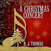 A Christmas Concert by B.J. Thomas