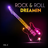 Rock & Roll: Dreamin, Vol. 2 by Various Artists