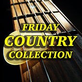Friday Country Collection von Various Artists