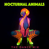 Nocturnal Animals: The Dance Mix de Various Artists