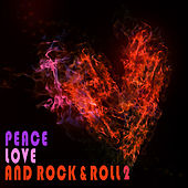 Peace Love and Rock & Roll, Vol. 2 by Various Artists