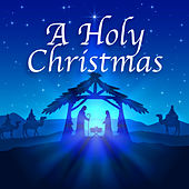 A Holy Christmas by Various Artists