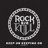 Rock n Roll: Keep on Keeping on, Vol. 4 by Various Artists