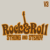 Rock & Roll: Strong and Steady, Vol. 3 by Various Artists