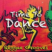 Time To Dance: Reggae Grooves by Various Artists