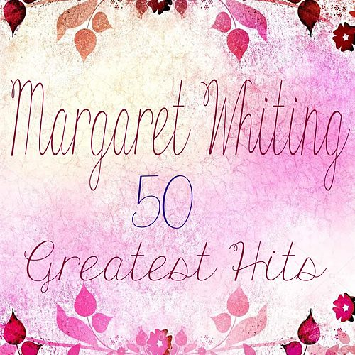 50 Greatest Hits by Margaret Whiting