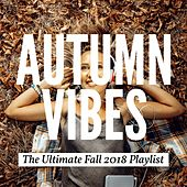 Autumn Vibes: The Ultimate Fall 2018 Playlist de Various Artists