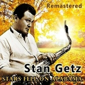 Stars Fell on Alabama by Stan Getz