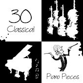 30 Classical Piano Pieces – Ultimate Beautiful Piano Music Collection by Eicca Monighetti
