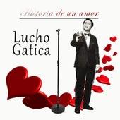 Historia de un amor, Lucho Gatica by Lucho Gatica