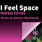 I Feel Space by Marius Circus