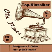 Top 30: Top-Klassiker, Evergreens & Oldies der (Volks-)Musik, Vol. 3 - Old Times de Various Artists