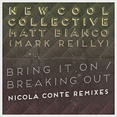 Bring It on / Breaking out (Nicola Conte Remixes) de New Cool Collective