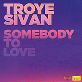 Somebody To Love di Troye Sivan