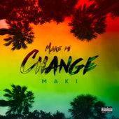 Make Mi Change de Maki