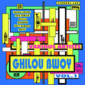 Ghilou Bwoy, Vol. 1 by Various Artists