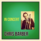 In Concert de Chris Barber