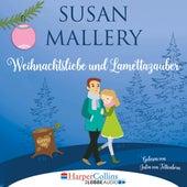 Weihnachtsliebe und Lamettazauber (Ungekürzt) von Susan Mallery