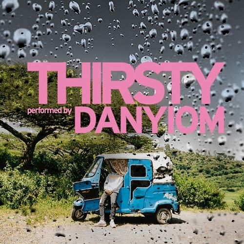 Thirsty by Danyiom