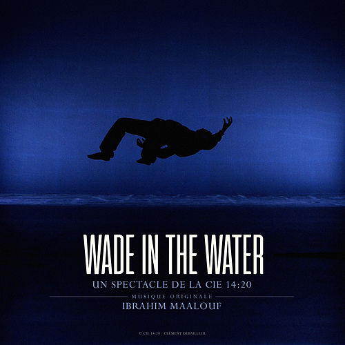 Wade in the Water von Ibrahim Maalouf