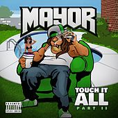 Touch It All, Pt. 2 by Mayor