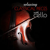 Relaxing Classical Pieces with Cello - Instrumental Background Music for Sleep and Evening Rest by Edbert Jankowski