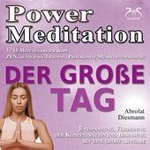 Power Meditation der Große Tag - Entspannung, Förderung der Konzentration bei Prüfungsstress und Prüfungsangst von Various Artists