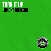 Turn It Up by LaMont Johnson