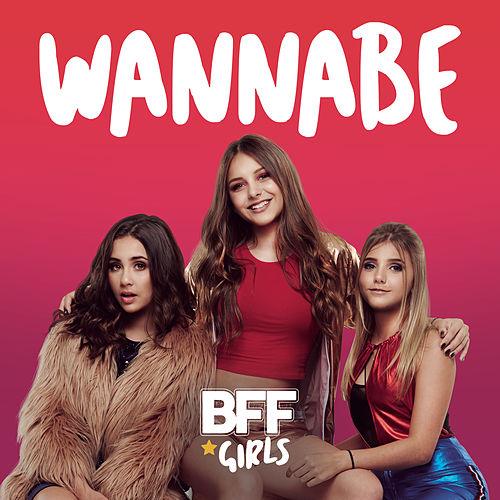 Wannabe de BFF Girls