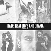 Hate, Real Love and Drama von Daynjr