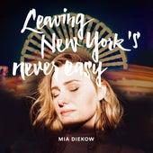 Leaving New York's Never Easy von Mia Diekow