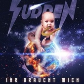 IHR BRAUCHT MICH (Instrumental Version) by Sudden