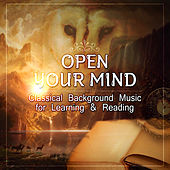 Open Your Mind – Classical Background Music for Learning & Reading by Wladimir Holek