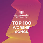 Top 100 Worship Songs de Lifeway Worship