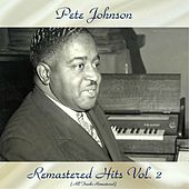 Remastered Hits Vol, 2 (All Tracks Remastered) by Pete Johnson