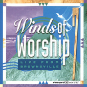 Winds of Worship, Vol. 7 - Live From Brownsville by Vineyard Worship